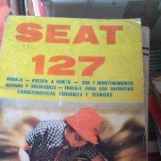 Libros antiguos: SEAT 127 - RODAJE - PUESTA A PUNTO - TRUCAJE PARA USO DEPORTIVO CARACTERISTICAS GENERALES Y TECNIC. Lote 54383744