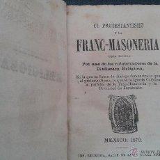 Libros antiguos: LIBRO MASONERIA DE 1870 EL PROTESTANTISMO Y LA FRANCMASONERIA. Lote 54393384