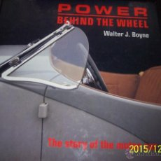Libri antichi: POWER BEHIND THE WHEEL (STORY OF THE MOTOR CAR). Lote 54414060