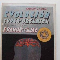 Livros antigos: EVOLUCIÓN SUPER ORGÁNICA.ENRIQUE LLURIA Y SANTIAGO RAMON Y CAJAL. Lote 54421571