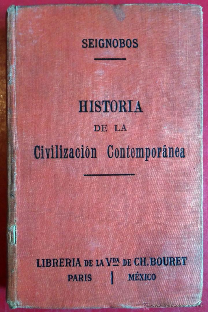 CHARLES SEIGNOBOS . HISTORIA DE LA CIVILIZACIÓN CONTEMPORÁNEA . 1916 (Libros Antiguos, Raros y Curiosos - Historia - Otros)
