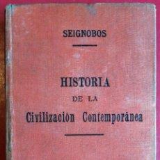 Libros antiguos: CHARLES SEIGNOBOS . HISTORIA DE LA CIVILIZACIÓN CONTEMPORÁNEA . 1916. Lote 54422384