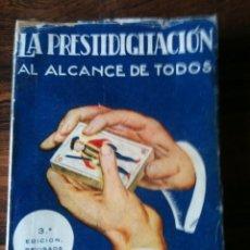 Libros antiguos: LA PRESTIDIGITACION,AL ALCANCE DE TODOS,WENCESLAO CIURO,3ªEDICION . Lote 54445426