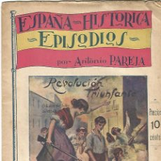 Libros antiguos: ESPAÑA HISTÓRICA, EPISODIOS, ANTONIO PAREJA, REVOLUCIÓN TRIUNFANTE, 16PÁG, 22X16CM. Lote 54453707