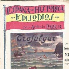 Libros antiguos: ESPAÑA HISTÓRICA, EPISODIOS, ANTONIO PAREJA, TRAFALGAR, 16PÁG, 22X16CM. Lote 54453861