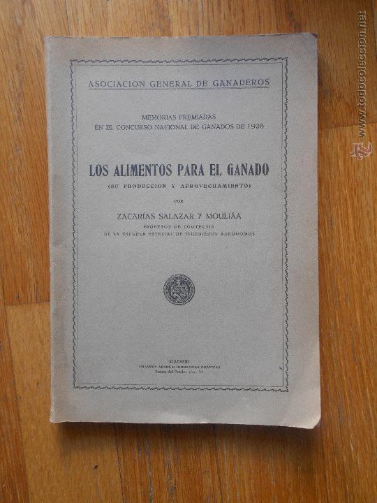 LOS ALIMENTOS PARA EL GANADO, ZACARIAS SALAZAR Y MOULIAA (Libros Antiguos, Raros y Curiosos - Ciencias, Manuales y Oficios - Otros)