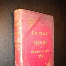 Libros antiguos: VOCABULARIO DE TERMINOS DE ARTE / ADELINE / JOSE RAMON MELIDA / 1887. Lote 54467105