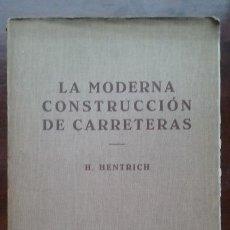 Libros antiguos: LA MODERNA CONSTRUCCIÓN DE CARRETERAS, H. HENTRICH, EDITORIAL LABOR TELA. Lote 54492546