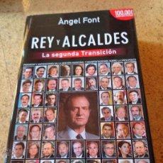 Libros antiguos: REY Y ALCALDES (LA SEGUNDA TRANSICION). Lote 50634320