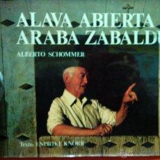 Libros antiguos: LIBRO ALAVA ABIERTA ARABA ZABALDUA ALBERTO SCHOMMER. Lote 54515376