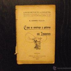 Libros antiguos: COMO SE CONSTRUYE Y GOBIERNA UNA LOCOMOTORA, ENRIQUE LOZANO. Lote 54530892