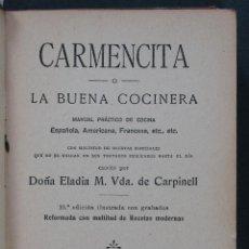 Libros antiguos: CARMENCITA O LA BUENA COCINERA. ELADIA M. VDA. DE CARPINELL. Lote 54543850