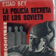 Libros antiguos: ESSAD BEY. LA POLICÍA SECRETA DE LOS SOVIETS. 1ªED 1935. ( APARICIÓN Y ORGANIZACIÓN DE LA CHEKA...). Lote 54544383