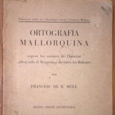 Libros antiguos: FRANCESC DE BORJA MOLL. ORTOGRAFÍA MALLORQUINA. Lote 54559534
