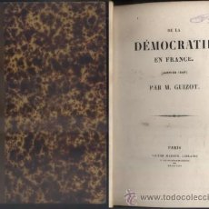 Libros antiguos: DEMOCRATIE EN FRANCE ( JANVIER 1849 ). M. GUIZOT, PAR. A-H-723. Lote 54561597