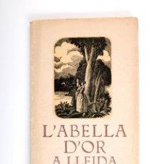 Libros antiguos: L'ABELLA D'OR A LLEIDA AÑO 1932. Lote 54575739