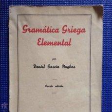 Libros antiguos: GRAMATICA GRIEGA ELEMENTAL DANIEL GARCIA HUGHES 1935. Lote 54590919