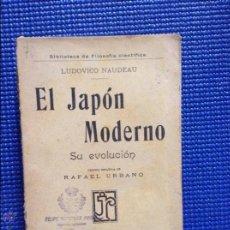 Libros antiguos: EL JAPON MODERNO LUDOVICO NAUDEAU 1910. Lote 54591488