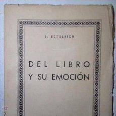 Libros antiguos: DEL LIBRO Y SU EMOCION. 1936. J ESTELRICH. CAMARA OFICIAL DEL LIBRO DE BARCELONA. Lote 54592548