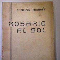 Libros antiguos: ROSARIO AL SOL. 1921 FRANCIS JAMMES.COLECCION CONTEMPORANEA. TRAD. MAGDA DONATO. INTONSO. Lote 54593450