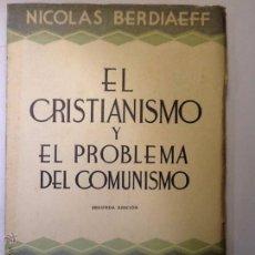Libros antiguos: EL CRISTIANISMO Y EL PROBLEMA DEL COMUNISMO 1936 NICOLAS BERDIAEFF . INTONSO. Lote 54593783