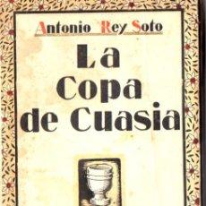 Libros antiguos: ANTONIO REY SOTO : LA COPA DE CUASIA (CIAP, 1930). Lote 54611486