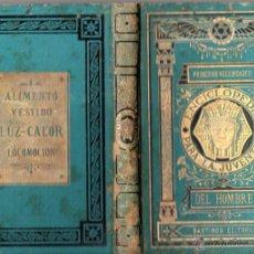 Libros antiguos: PRIMERAS NECESIDADES DEL HOMBRE : ALIMENTO, LUZ, CALOR, LOCOMOCIÓN (BASTINOS, 1877). Lote 54611905