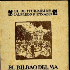 Libros antiguos: EL BILBAO DEL MAESTRO VALLE, ALFREDO DE ETXABE PROLOGO DE DIEGO MAZAS, EDITORIAL VASCA 1920.. Lote 54626022