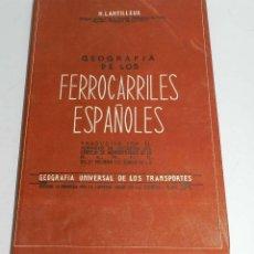 Libros antiguos: LIBRO DE GEOGRAFÍA DE LOS FERROCARRILES ESPAÑOLES, POR H. LARTILLEUX - AÑO 1954,TRADUCIDA POR EL SER. Lote 168438568