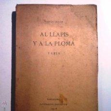 Libros antiguos: AL LLAPIS Y A LA PLOMA. 1918. NARCIS OLLER.. Lote 54653557