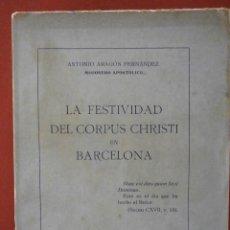 Libri antichi: LA FESTIVIDAD DEL CORPUS CHRISTI EN BARCELONA. ANTONIO ARAGÓN FERNANDEZ. Lote 54656356