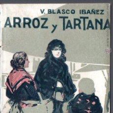 Libros antiguos: BLASCO IBÁÑEZ : ARROZ Y TARTANA (PROMETEO, S/F). Lote 178714595