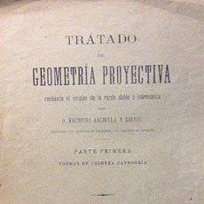 Libros antiguos: ARCHILLA Y SALIDO : TRATADO DE GEOMETRÍA PROYECTIVA (1899). Lote 54665802