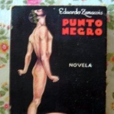 Libros antiguos: PUNTO NEGRO (ÚNICA EDICIÓN REFUNDIDA POR EL AUTOR) - ZAMACOIS - 1930 - CUBIERTA DE MEL. Lote 54665815