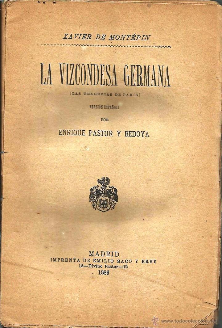 LIBRO *LA VIZCONDESA GERMANA* (LAS TRAGEDIAS DE PARÍS) 1886 DE XAVIER DE MONTEPIN. (Libros antiguos (hasta 1936), raros y curiosos - Literatura - Narrativa - Otros)