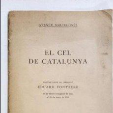 Libros antiguos: EL CEL DE CATALUNYA. EDUARD FONTSERÈ. ATENEU BARCELONÈS . 1935. Lote 54667065