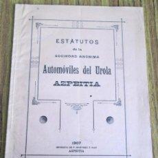 Libros antiguos: ESTATUTOS DE LA SOCIEDAD ANÓNIMA AUTOMÓVILES DEL UROLA AZPEITIA 1907. Lote 54681661