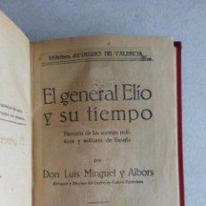 Libros antiguos: EL GENERAL ELÍO Y SU TIEMPO. LUIS MINGUET. . Lote 54682164