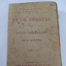 Libros antiguos: ANTIGUO LIBRO FE DE ERRATAS TOMÓ 1. PRIMERA EDICION 1887 ANTONIO DE VALBUENA. Lote 54687200