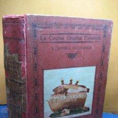 Libros antiguos: GÓMEZ GONZÁLEZ, JOSÉ. LA COCINA ORIGINAL ESPAÑOLA... [1ª Y ÚNICA EDICIÓN ED.] 1931. Lote 54698175