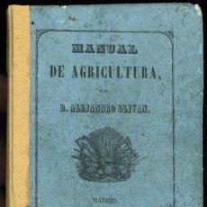 MANUAL DE AGRICULTURA POR ALEJANDRO OLIVAN, MADRID 1849.