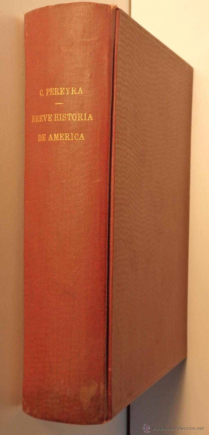 BREVE HISTORIA DE AMÉRICA - AUTOR: CARLOS PEREYRA - (Libros Antiguos, Raros y Curiosos - Historia - Otros)