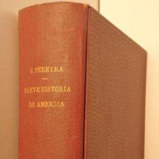 Libros antiguos: BREVE HISTORIA DE AMÉRICA - AUTOR: CARLOS PEREYRA -. Lote 54723115