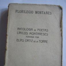 Libros antiguos: ANTOLOGÍA DE POETAS LIRICOS MOTAÑESES (1922). Lote 54739229