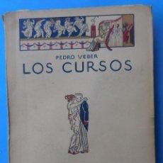 Libros antiguos: LOS CURSOS. PEDRO VEBER. LOS HUMORISTAS, CALPE, 1921. 223 PÁGINAS.. Lote 54766677