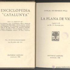Libros antiguos: G. DE REPARAZ. LA PLANA DE VIC. ED. BARCINO 1928. TAPA DURA. Lote 54776496