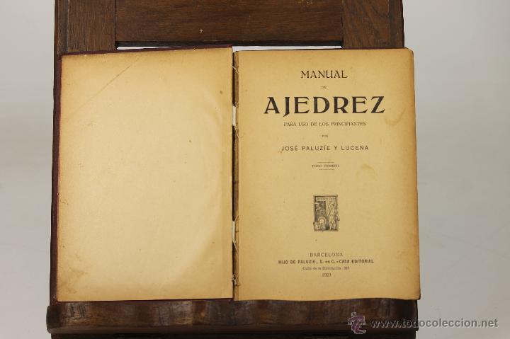 7241 - MANUAL DE AJEDREZ. TOMOS I Y II(VER DESCRIP). J. PALUZÍE. EDI. H. DE PALUZÍE. 1923-27. (Libros Antiguos, Raros y Curiosos - Pensamiento - Otros)