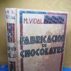 Livres anciens: VIDAL, M. TRATADO MODERNO DE FABRICACIÓN DE CHOCOLATES. 1ª ED. 1935. Lote 54793790