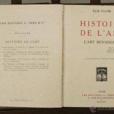 Libros antiguos: 7030 - HISTOIRE DE L'ART,3 VOL. ÉLIE FAURE. EDI. G. CRÈS Y CPÑ. 1922-1924.. Lote 52501191