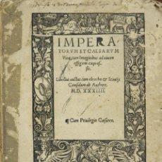 Libros antiguos: LC-021. IMPERIATORUM ET CAESARUM. JOHANN HUTTICH. ESTRASBURGO. 1 VOL. 1534.. Lote 52814554